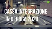 Emergenza Covid 19. Cassa Integrazione in deroga 2020. Cosa e come fare per richiederla.